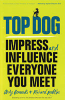 Top Dog – Impress and influence everyone you meet